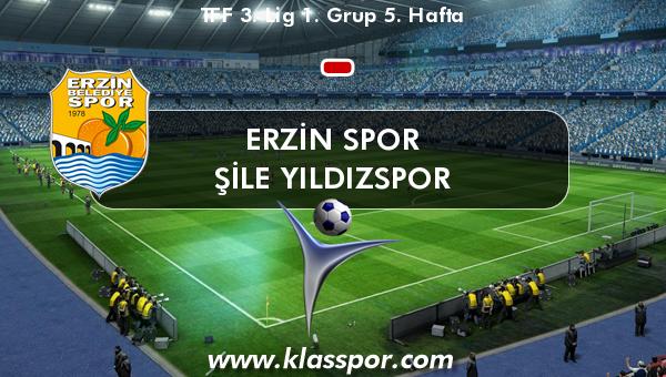 Erzin Spor  - Şile Yıldızspor