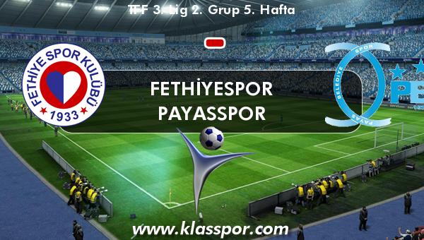 Fethiyespor  - Payasspor