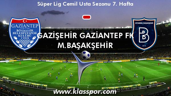 Gazişehir Gaziantep FK  - M.Başakşehir