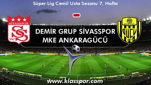 Demir Grup Sivasspor  - MKE Ankaragücü