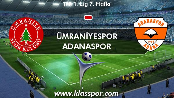 Ümraniyespor  - Adanaspor