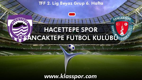 Hacettepe Spor  - Sancaktepe Futbol Kulübü