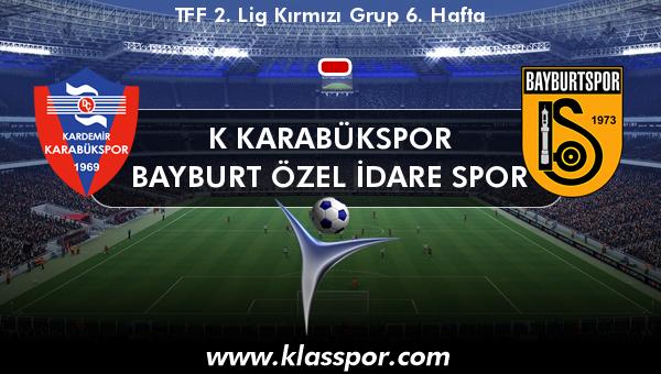 K Karabükspor  - Bayburt Özel İdare Spor