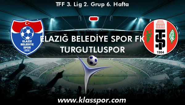 ELAZIĞ BELEDİYE SPOR FK  - Turgutluspor