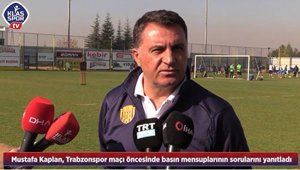 Mustafa Kaplan'dan maç öncesi açıklamalar