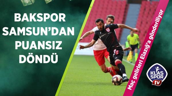 BAK Spor, Samsun'dan puansız döndü
