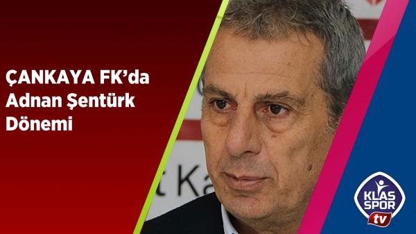 Çankaya FK'da Adnan Şentürk Dönemi