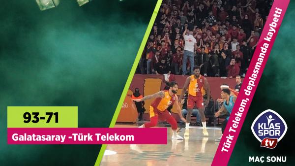 Galatasaray 93-71 Türk Telekom