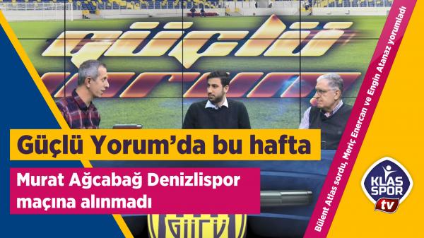Murat Ağcabağ Denizlispor maçına alınmadı