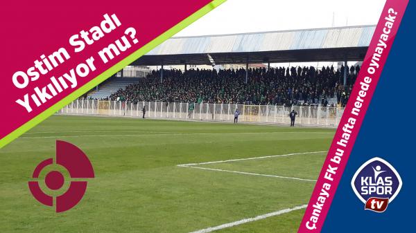 OSTİM Stadı Yıkılıyor mu?