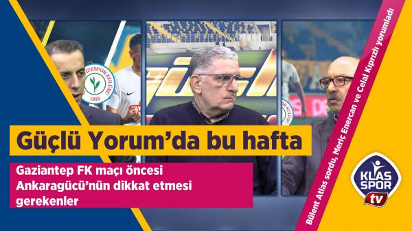 Gaziantep FK maçı öncesi dikkat edilmesi gerekenler