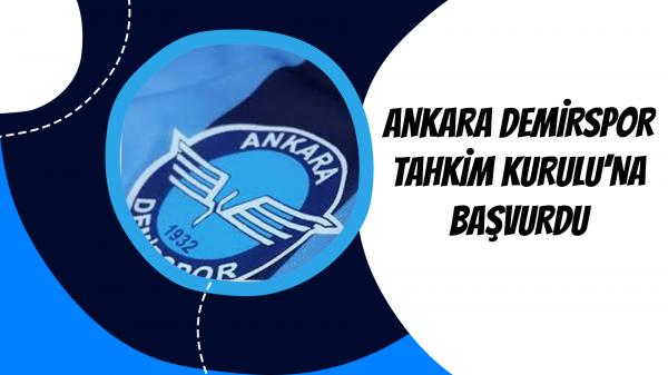 Ankara Demirspor Tahkim Kurulu'na Başvurdu