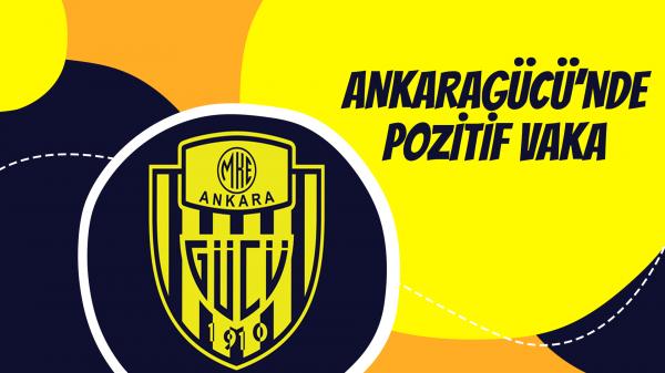 Ankaragücü'nde pozitif vaka