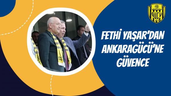 Fethi Yaşar'dan Ankaragücü'ne güvence
