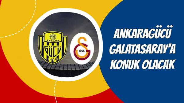 Ankaragücü Galatasaray'a konuk olacak