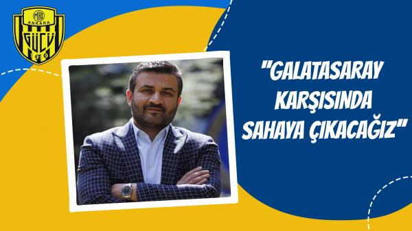 ''Galatasaray karşısında sahaya çıkacağız''
