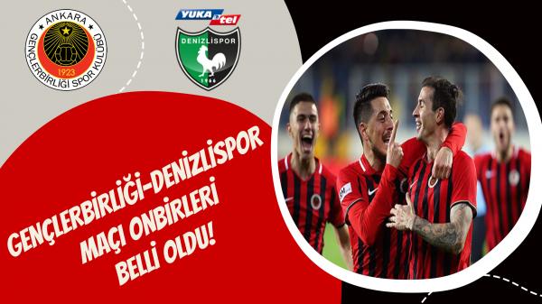 Gençlerbirliği-Denizlispor maçı onbirleri belli oldu!