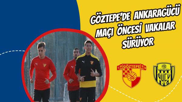 Göztepe'de Ankaragücü maçı öncesi vakalar sürüyor