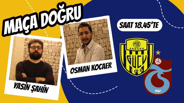 Maça Doğru: Ankaragücü - Trabzonspor