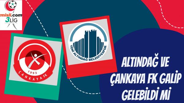 Altındağ ve Çankaya FK galip gelebildi mi