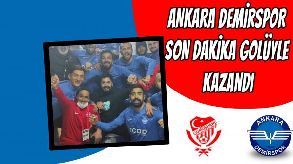 Ankara Demirspor son dakika golüyle kazandı
