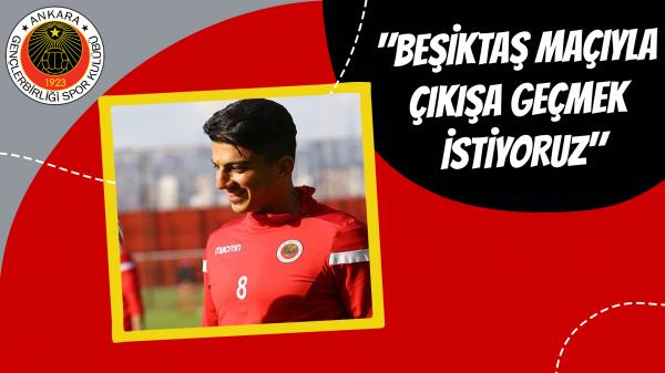 """""""Beşiktaş maçıyla çıkışa geçmek istiyoruz"""""""