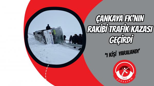 Çankaya FK'nın rakibi trafik kazası geçirdi
