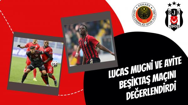 Lucas Mugni ve Ayite Beşiktaş Maçını Değerlendirdi