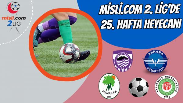 Misli.com 2. Lig'de 25. hafta heyecanı