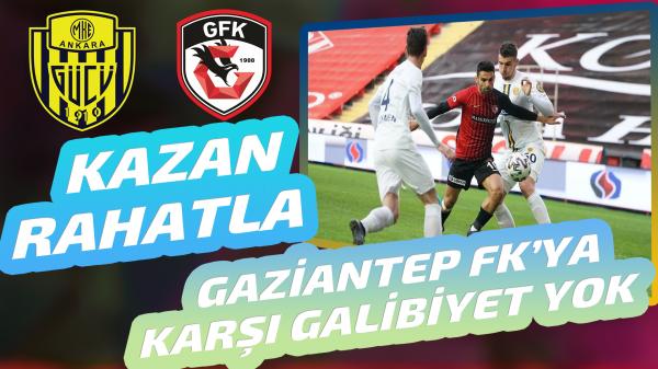 Ankaragücü'nün Gaziantep'e karşı Süper Lig'de galibiyeti yok