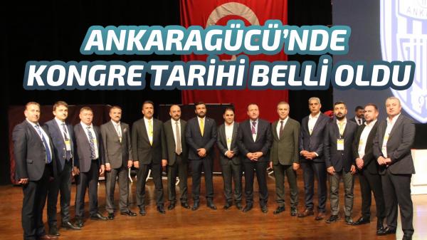 Ankaragücü'nde kongre tarihi belli oldu.