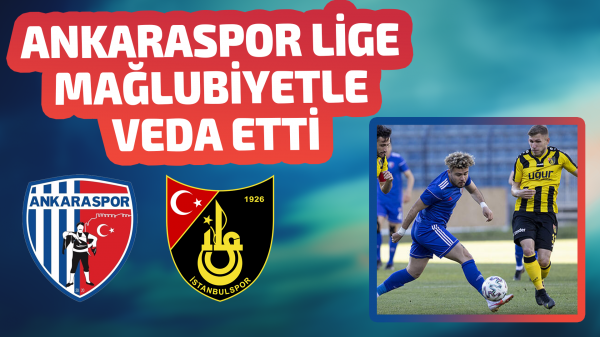 Ankaraspor mağlubiyetle veda etti