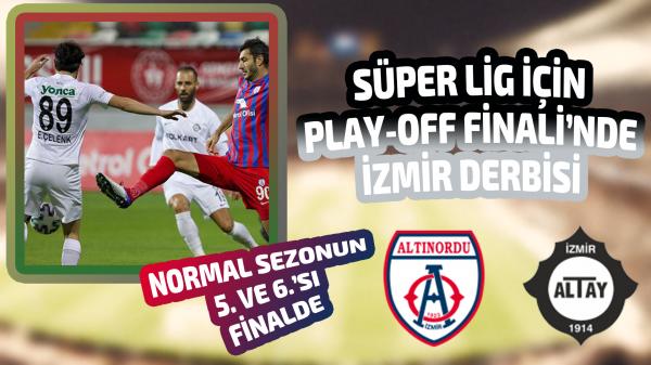 Play OFF Finalinde İzmir derbisi heyecanı