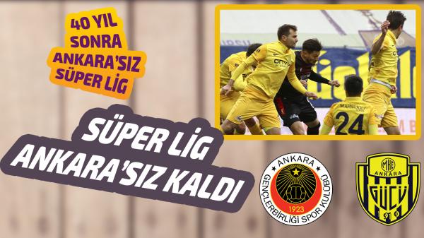 Süper Lig Ankara'sız kaldı