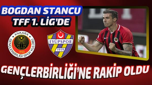 Bogdan Stancu TFF 1. Lig'de