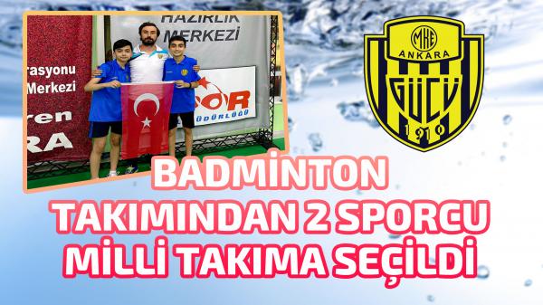 Ankaragücü Badminton takımından 2 sporcu milli takıma seçildi