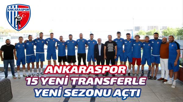 Ankaraspor 15 yeni transferle yeni sezonu açtı