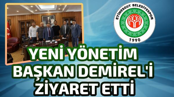 Etimesgut Belediyespor'da yeni yönetim Başkan Demirel'i ziyaret etti