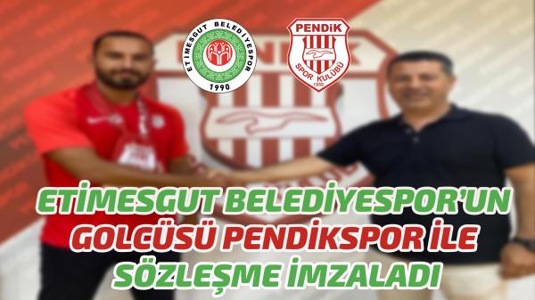 Etimesgut Belediyespor'un golcüsü Pendikspor ile sözleşme imzaladı