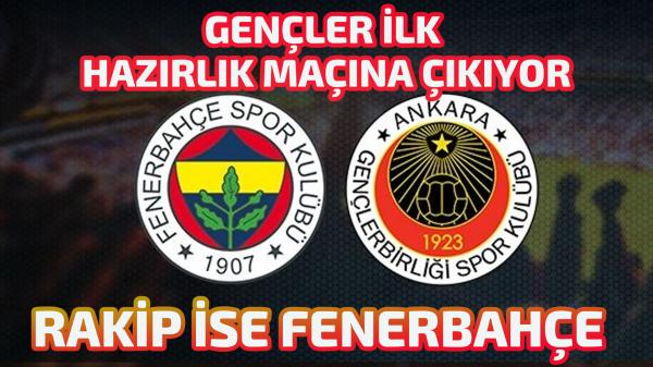 Gençler ilk hazırlık maçına çıkıyor, rakip ise Fenerbahçe