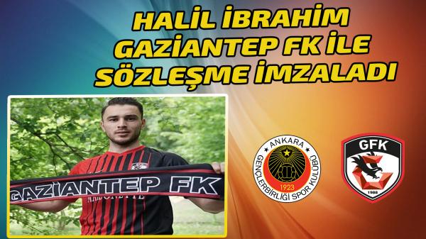 Halil İbrahim'in yeni adresi Gaziantep Fk oldu