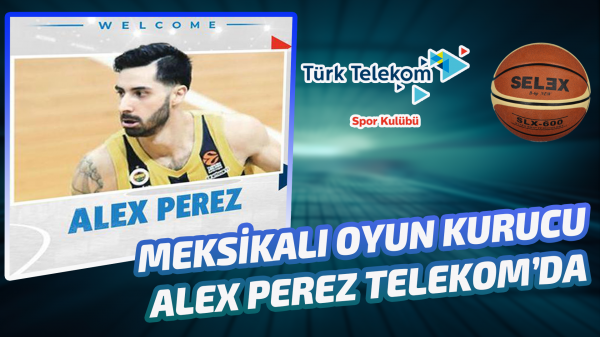 Telekom Fenerbahçe'den Alex Perez'i kadrosuna kattı