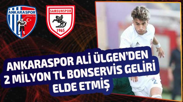 Ankaraspor Ali Ülgen'den 2 Milyon TL bonservis geliri elde etmiş