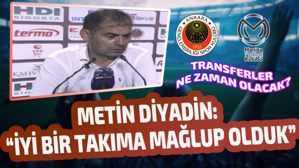 Metin Diyadin Manisa maçından sonra konuştu
