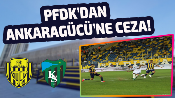 PFDK'dan Ankaragücü'ne ceza!