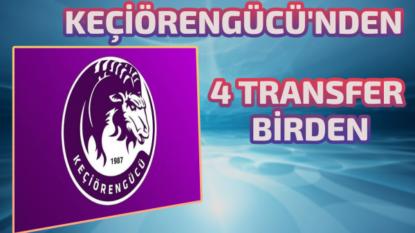 Ankara Keçiörengücü'nden 4 transfer birden