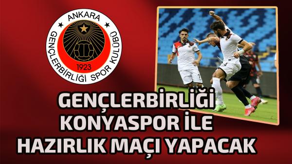 Gençlerbirliği Konyaspor ile hazırlık maçı yapacak