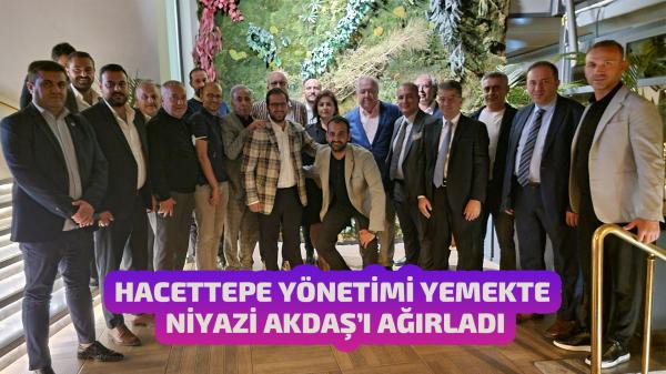 Hacettepe yönetimi Niyazi Akdaş'ı yemekte ağırladı.