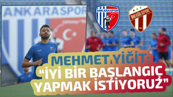 """Mehmet Yiğit: """"İnegölspor maçını alarak iyi bir başlangıç yapmak istiyoruz"""""""