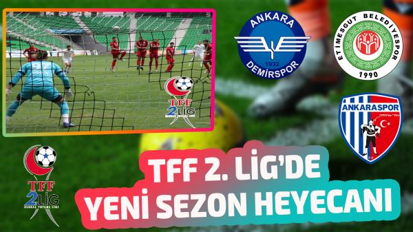 TFF 2. Lig'de yeni sezon heyecanı